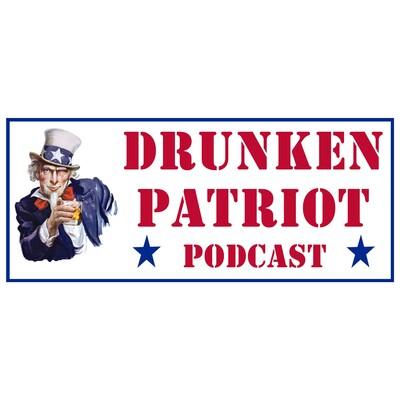 Drunken Patriot Podcast