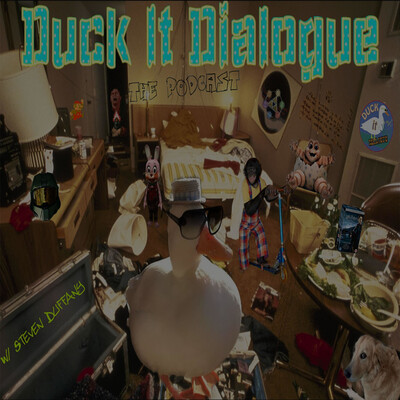 Duck it Dialogue