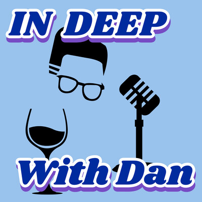 IN DEEP With Dan Podcast