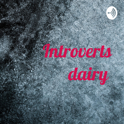 Introverts dairy