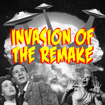 Invasion of the Remake Podcast