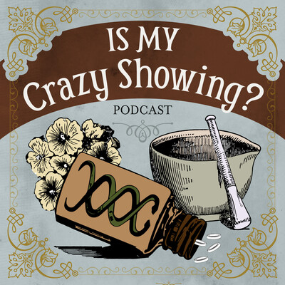 Is My Crazy Showing Podcast