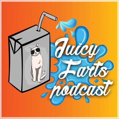 Juicy Farts Podcast