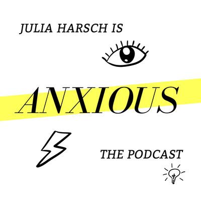 Julia Harsch is Anxious