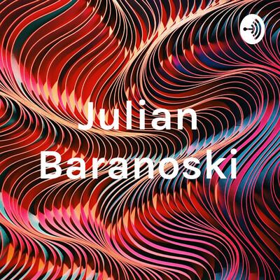 Julian Baranoski