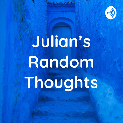 Julian's Random Thoughts
