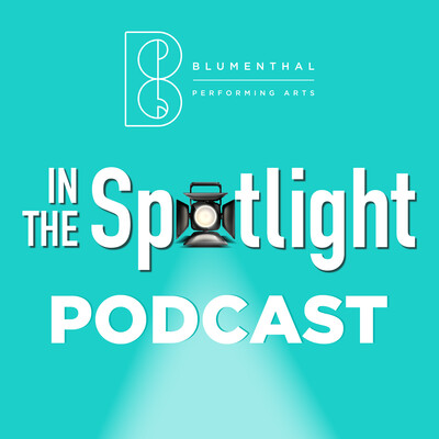 In the Spotlight Presented by Blumenthal Performing Arts