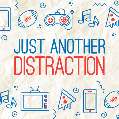 Just Another Distraction