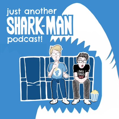 Just Another Shark-Man Podcast!
