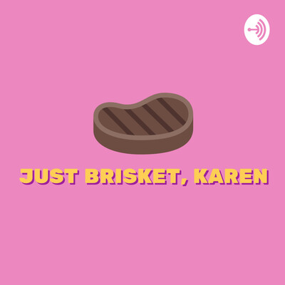 Just Brisket, Karen