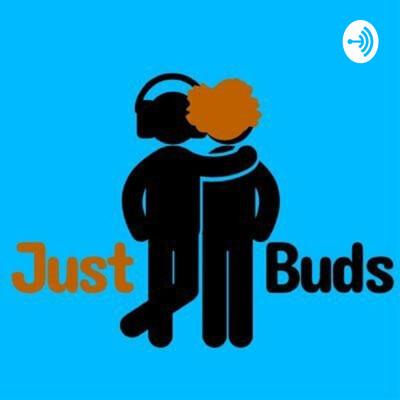 Just Buds.
