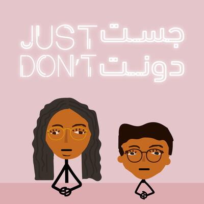 Just Don't | جست دونت