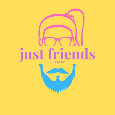 Just Friends Show