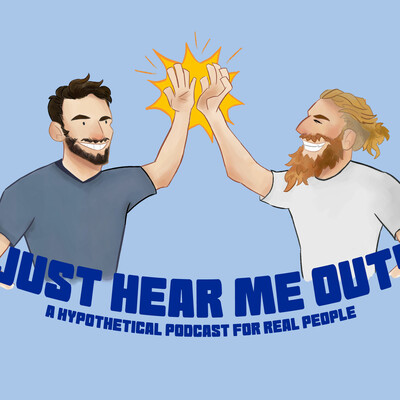 Just Hear Me Out: A Hypothetical Podcast for Real People