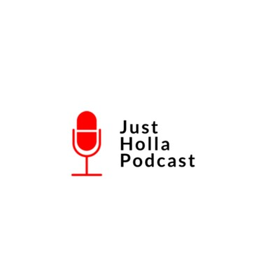 Just Holla Podcast