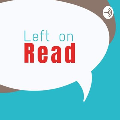 Left on Read Podcast