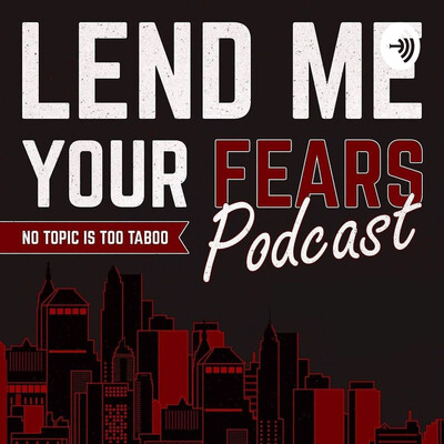 Lend Me Your Fears