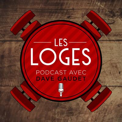 Les Loges - Podcast avec Dave Gaudet
