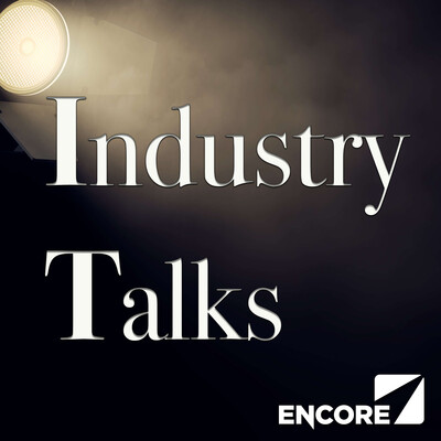 Industry Talks by Encore Radio