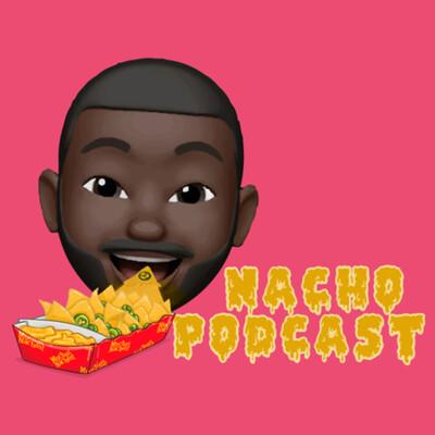 Nacho Podcast