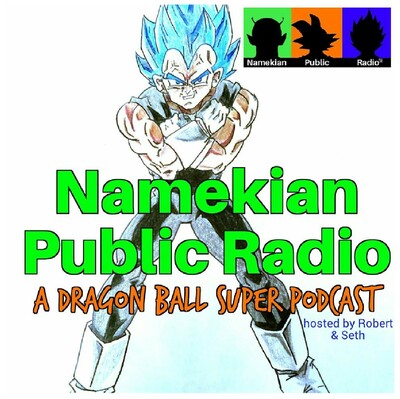 Namekian Public Radio: A Dragon Ball Podcast