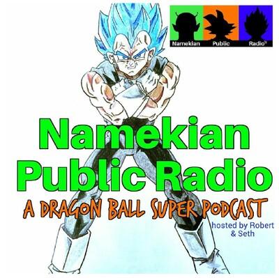 Namekian Public Radio: A Dragon Ball Podcast
