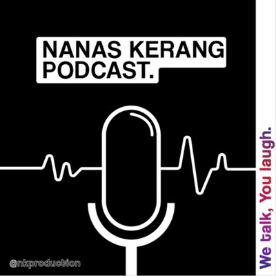 NanasKerang Podcast