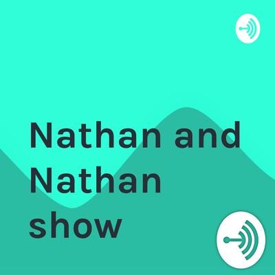Nathan and Nathan show