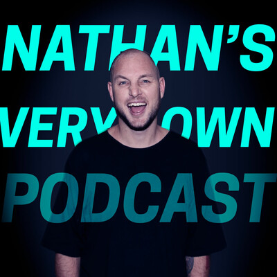 Nathan's Very Own Podcast