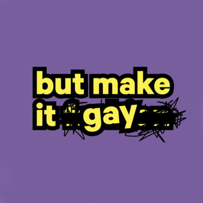 But Make It Gay