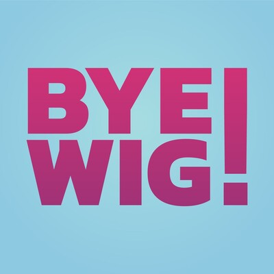 Bye Wig!