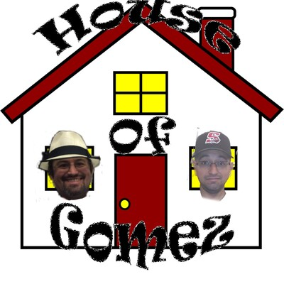 House of Gomez Podcast's Podcast