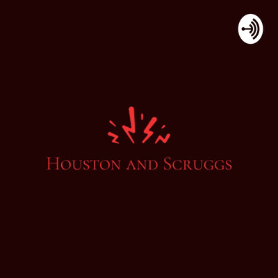 Houston and Scruggs