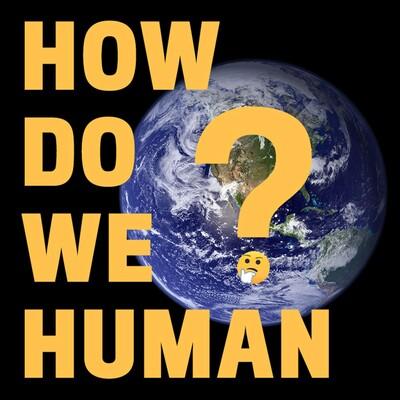 How Do We Human?