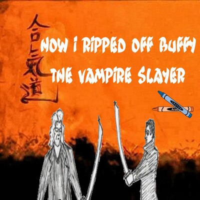 How I Ripped Off Buffy The Vampire Slayer