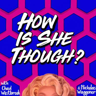 How Is She Though?: RuPaul's Drag Race Recap