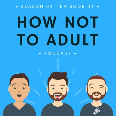 How Not to Adult