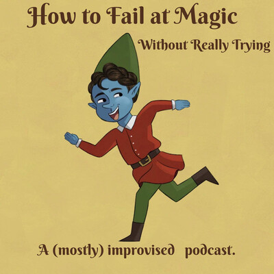 How to Fail at Magic Without Really Trying