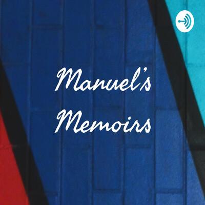 Manuel's Memoirs