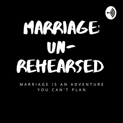Marriage: Un-Rehearsed