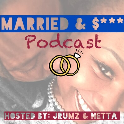 Married and $**t