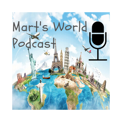 Mart's World Podcast