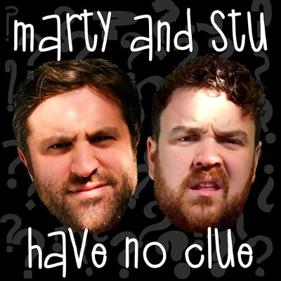 Marty and Stu Have No Clue