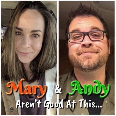 Mary and Andy Aren't Good At This...