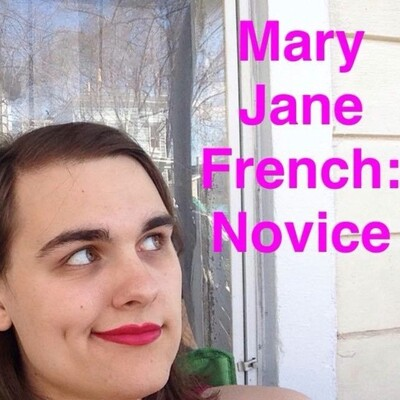 Mary Jane French: Novice
