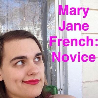 Mary Jane French: Novice