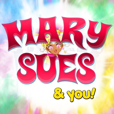 Mary Sues & You!