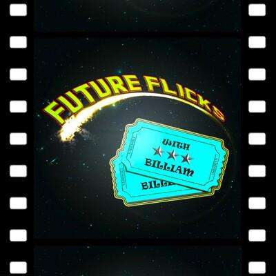 Future Flicks with Billiam