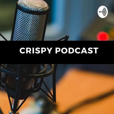 Crispy Podcast