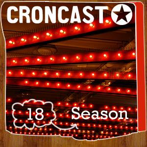 Croncast Season 18 | Life is Show Prep